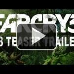 Un teaser de Far Cry 3 para el E3