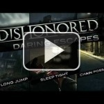 Tráiler: cómo escapar en Dishonored, tres alternativas