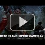 Desvelado el primer gameplay de Dead Island: Riptide