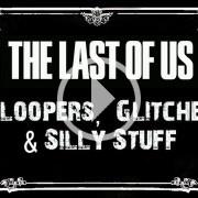 Estos glitches de The Last of Us dan para unos minutillos de comedia
