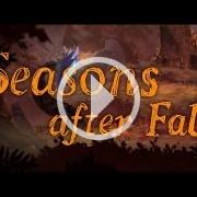 Seasons after Fall merece vuestra (y nuestra) atención