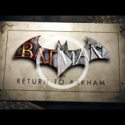 Batman: Return to Arkham ya es oficial
